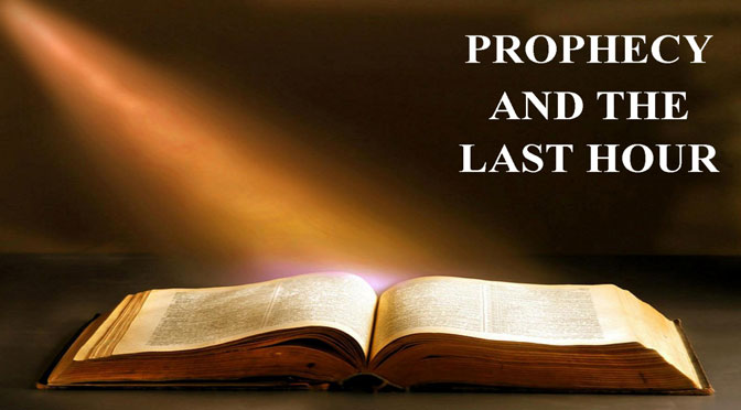 Prophecy and the Last Hour