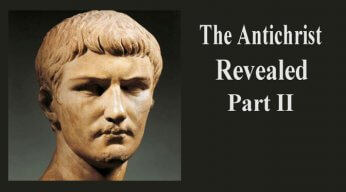 The Antichrist Revealed Part II