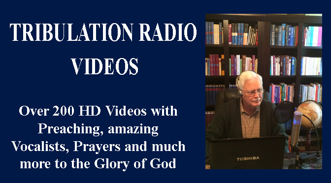 Tribulation Radio Videos